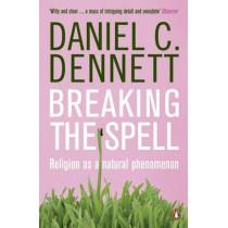 Breaking the Spell: Religion as a Natural Phenomenon by Daniel C. Dennett, 9780141017778