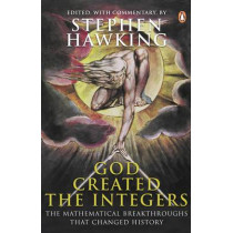God Created the Integers: The Mathematical Breakthroughs That Changed History by Stephen Hawking, 9780141018782