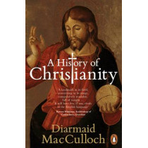 A History of Christianity: The First Three Thousand Years by Diarmaid MacCulloch, 9780141021898