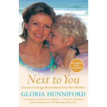 Next to You: Caron's Courage Remembered by Her Mother by Gloria Hunniford, 9780141023779