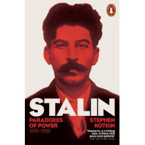 Stalin, Vol. I: Paradoxes of Power, 1878-1928 by Stephen Kotkin, 9780141027944