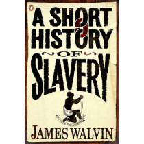 A Short History of Slavery by James Walvin, 9780141027982