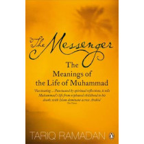 The Messenger: The Meanings of the Life of Muhammad by Tariq Ramadan, 9780141028552