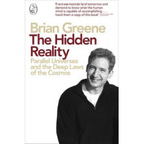 The Hidden Reality: Parallel Universes and the Deep Laws of the Cosmos by Brian Greene, 9780141029818