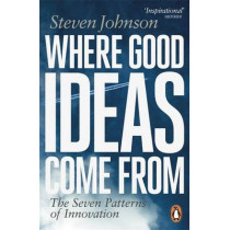 Where Good Ideas Come From: The Seven Patterns of Innovation by Steven Johnson, 9780141033402