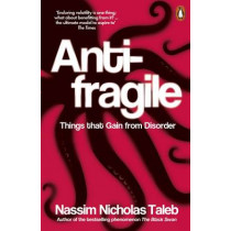 Antifragile: Things that Gain from Disorder by Nassim Nicholas Taleb, 9780141038223