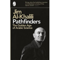 Pathfinders: The Golden Age of Arabic Science by Jim Al-Khalili, 9780141038360