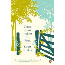 Notes from Walnut Tree Farm by Roger Deakin, 9780141039022