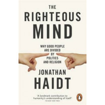 The Righteous Mind: Why Good People are Divided by Politics and Religion by Jonathan Haidt, 9780141039169