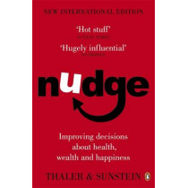 Nudge: Improving Decisions About Health, Wealth and Happiness by Richard H. Thaler, 9780141040011