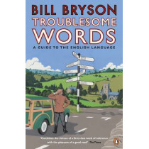 Troublesome Words by Bill Bryson, 9780141040394