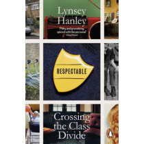Respectable: Crossing the Class Divide by Lynsey Hanley, 9780141040615