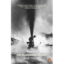 The Plundered Planet: How to Reconcile Prosperity With Nature by Paul Collier, 9780141042145