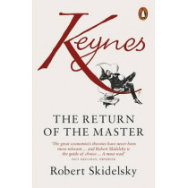 Keynes: The Return of the Master by Robert Skidelsky, 9780141043609