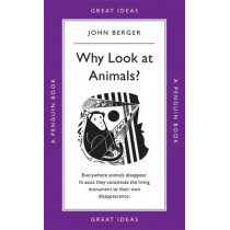 Why Look at Animals? by John Berger, 9780141043975