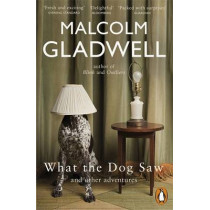 What the Dog Saw: And Other Adventures by Malcolm Gladwell, 9780141044804