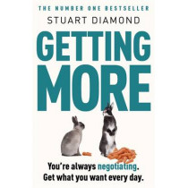 Getting More: How You Can Negotiate to Succeed in Work and Life by Stuart Diamond, 9780141049946