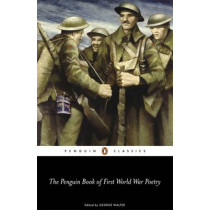 The Penguin Book of First World War Poetry by Matthew George Walter, 9780141181905