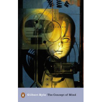 The Concept of Mind by Gilbert Ryle, 9780141182179
