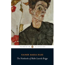 The Notebooks of Malte Laurids Brigge by Rainer Maria Rilke, 9780141182216