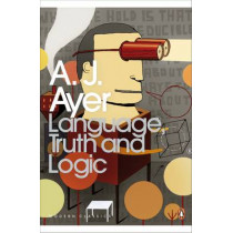 Language, Truth and Logic by A. J. Ayer, 9780141186047
