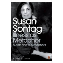 Illness as Metaphor and AIDS and Its Metaphors by Susan Sontag, 9780141187129
