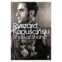 Shah of Shahs by Ryszard Kapuscinski, 9780141188041