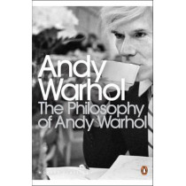 The Philosophy of Andy Warhol by Andy Warhol, 9780141189109