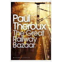 The Great Railway Bazaar: By Train Through Asia by Paul Theroux, 9780141189147