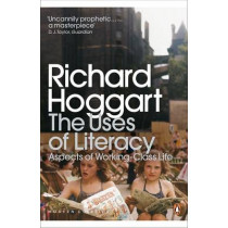 The Uses of Literacy: Aspects of Working-Class Life by Richard Hoggart, 9780141191584