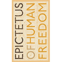 Of Human Freedom by Epictetus, 9780141192352