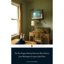 The New Penguin Book of American Short Stories, from Washington Irving to Lydia Davis by Kasia Boddy, 9780141194424