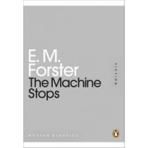 The Machine Stops by E. M. Forster, 9780141195988