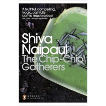 The Chip-Chip Gatherers by Shiva Naipaul, 9780141197227