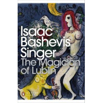 The Magician of Lublin by Isaac Bashevis Singer, 9780141197609