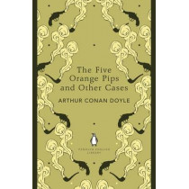 The Five Orange Pips and Other Cases by Sir Arthur Conan Doyle, 9780141199719