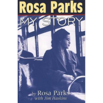 Rosa Parks: My Story by Rosa Parks, 9780141301204