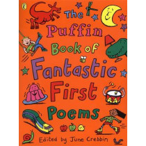 The Puffin Book of Fantastic First Poems by June Crebbin, 9780141308982