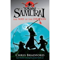 The Way of the Dragon (Young Samurai, Book 3) by Chris Bradford, 9780141324326