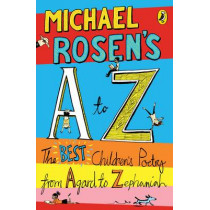 Michael Rosen's A-Z: The best children's poetry from Agard to Zephaniah by Michael Rosen, 9780141324500