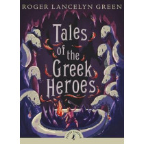 Tales of the Greek Heroes by Roger Lancelyn Green, 9780141325286
