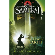 The Ring of Earth (Young Samurai, Book 4) by Chris Bradford, 9780141332536