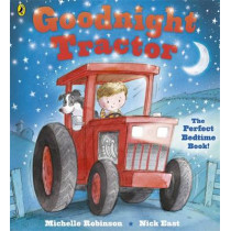 Goodnight Tractor by Michelle Robinson, 9780141342856