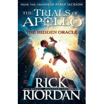The Hidden Oracle (The Trials of Apollo Book 1) by Rick Riordan, 9780141363929
