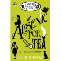 Arsenic For Tea: A Murder Most Unladylike Mystery by Robin Stevens, 9780141369792