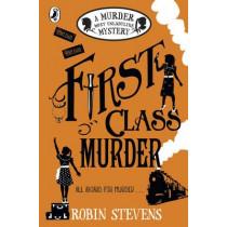 First Class Murder: A Murder Most Unladylike Mystery by Robin Stevens, 9780141369822