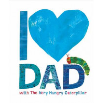 I Love Dad with the Very Hungry Caterpillar by Eric Carle, 9780141374376