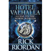 Hotel Valhalla Guide to the Norse Worlds: Your Introduction to Deities, Mythical Beings & Fantastic Creatures by Rick Riordan, 9780141376530