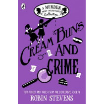 Cream Buns and Crime: Tips, Tricks and Tales from the Detective Society by Robin Stevens, 9780141376561
