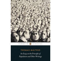An Essay on the Principle of Population and Other Writings by Thomas Malthus, 9780141392820